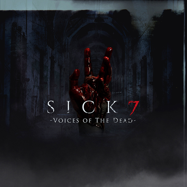 Sick 7: Voices of the Dead