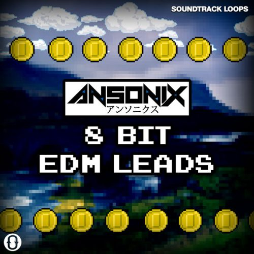 Ansonix 8-Bit EDM Leads