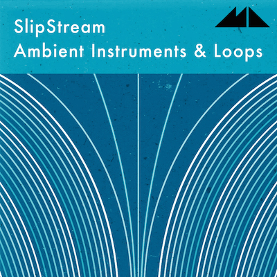 Slipstream: Ambient Instruments & Loops