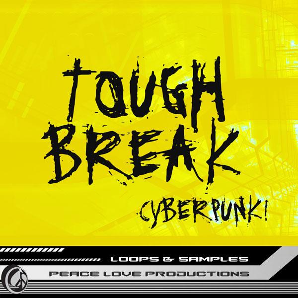 Tough Break Cyberpunk Break Beat Loops