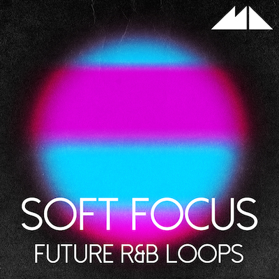 Soft Focus: Future R&B Loops