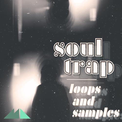 Soul Trap: Loops & Samples