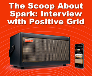 The Scoop About Spark: An Interview with Positive Grid