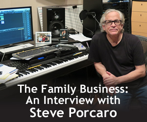 Continuing a Family Tradition: An Interview with Steve Porcaro