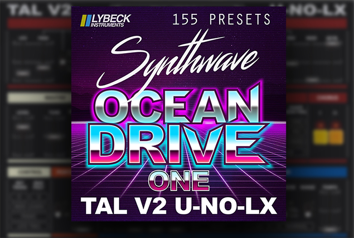 Ocean Drive - One - 155 synthwave presets for TAL V2 U-NO-LX