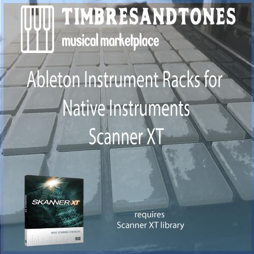 Ableton Instrument Racks for Native Instruments Scanner XT