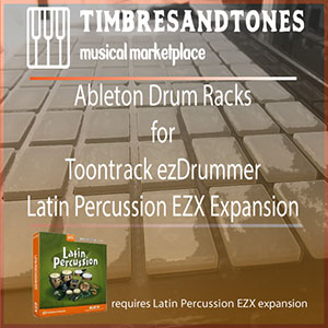 Ableton Drum Racks for ezDrummer Latin Percussion EZX