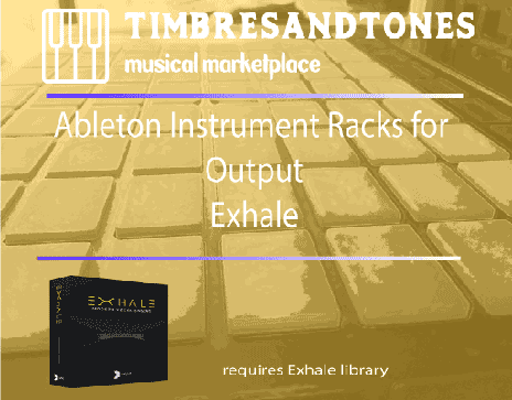 Ableton Instrument Racks for Output Exhale
