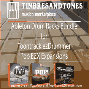 Ableton Drum Racks for Toontrack ezDrummer Pop EZX Bundle – Pop, Dream Pop and Pop/Rock EZX expansions