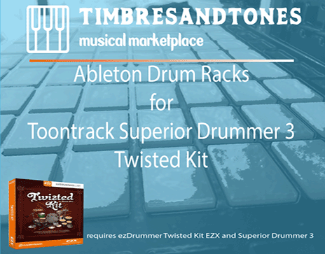 Ableton Drum Racks for Superior Drummer 3 Twisted Kit EZX