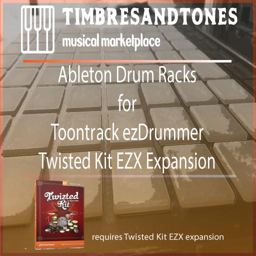 Ableton Drum Racks for ezDrummer Twisted Kit EZX