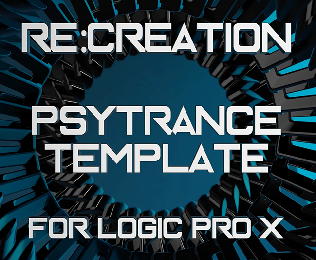 Re:Creation PsyTrance Template for Logic Pro X