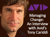 Managing Change: An Interview with Avid's Tony Cariddi