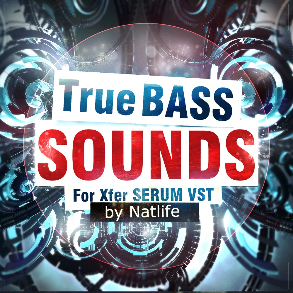 True BASS Sounds vol. 1 for Xfer Serum