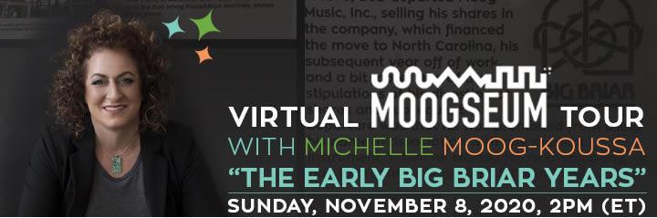 Bob Moog Foundation announces Virtual Moogseum Tour focusing on Early Big Briar Years