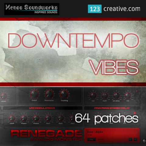 Downtempo Vibes - Renegade presets: 123creative.com