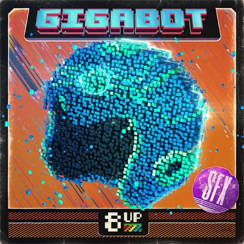 Gigabot: SFX