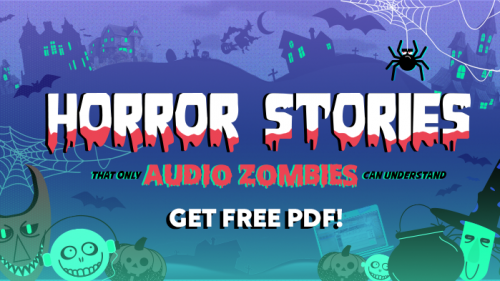 Horror Stories That Only Audio Zombies Can Understand