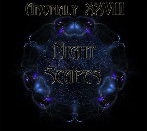 Anomaly XXVIII - NightScapes