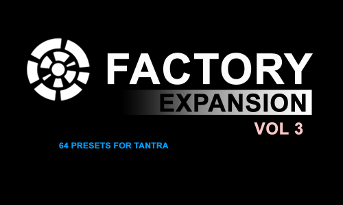 Factory expansion 3 soundest for Tantra