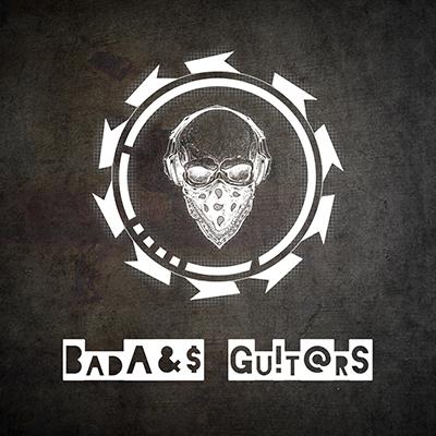 BadA&$ Gu!t@rS
