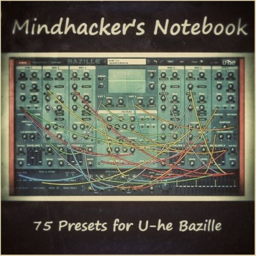 'Mindhacker's Notebook' for U-He Bazille