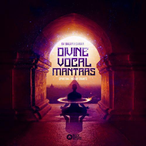 DIVINE VOCAL MANTRAS – SPIRITUAL INDIAN CHANTS