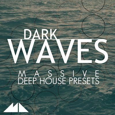 Dark Waves: Massive Deep House Presets