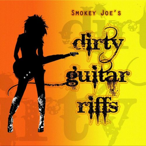 Smokey Joe's Dirty Guitar Riffs