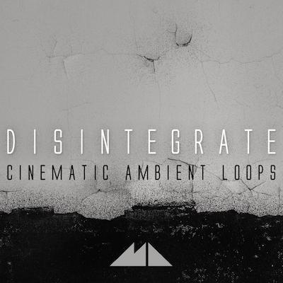 Disintegrate: Cinematic Ambient Loops