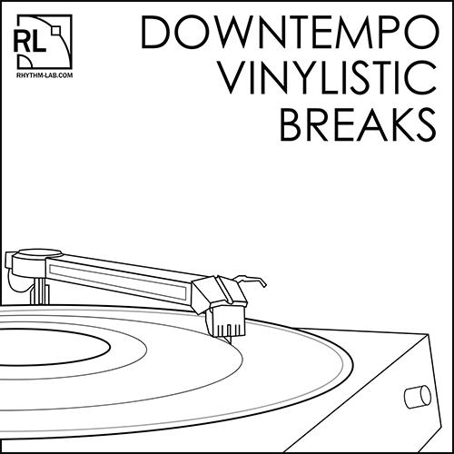 Downtempo Vinylistic Breaks