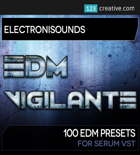 EDM Vigilante presets for Serum software synth