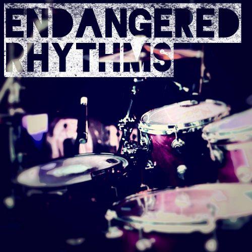 Endangered Rhythms