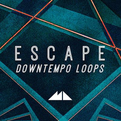 Escape: Downtempo Loops