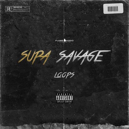 Flame Audio - Supa Savage Loops - Sample Pack - Cover