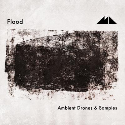 Flood: Ambient Drones & Samples