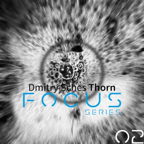 Focus02 for Dmtry Sches Thorn