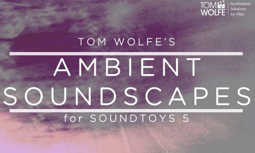 Ambient Soundscapes for Soundtoys
