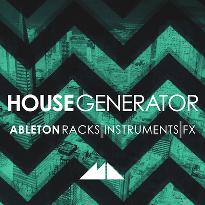 House Generator: Ableton Live Racks