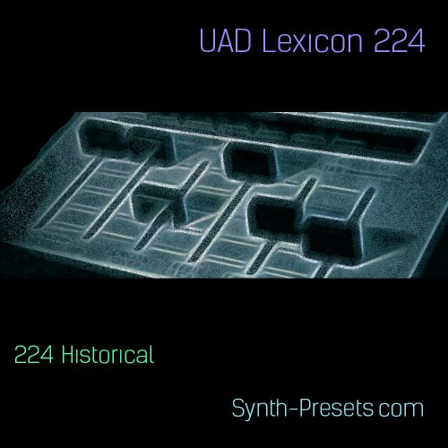 224 Historical For UAD Lexicon 224