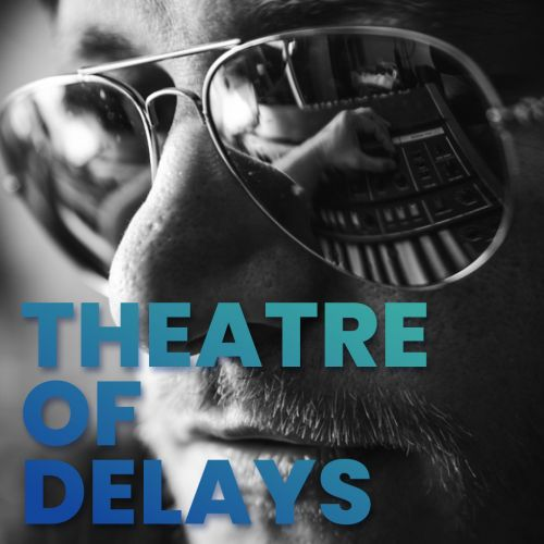 Theatre Of Delays' Can