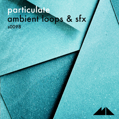 Particulate: Ambient Loops & SFX
