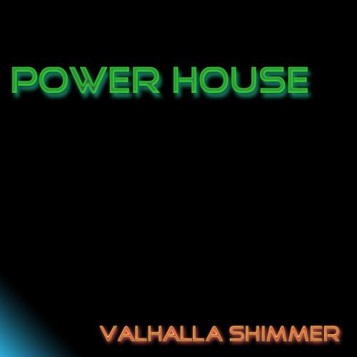 Power House For Valhalla Shimmer