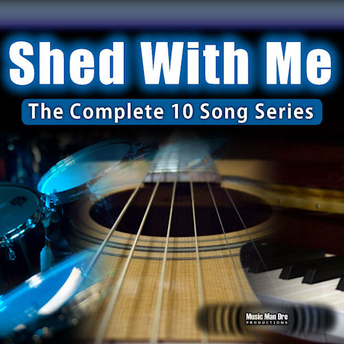 Shed With Me: Complete 10 Song Series
