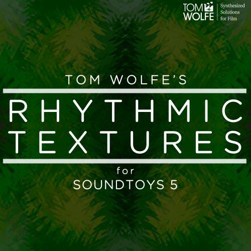 Rhythmic Textures for Soundtoys 5