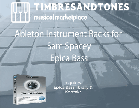 Ableton Instrument Racks for Sam Spacey Epica Bass