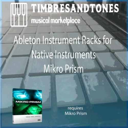 Ableton Instrument Racks for Native Instruments Mikro Prism