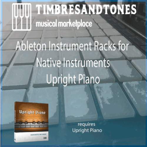 Ableton Instrument Racks for Native Instruments Upright Piano library