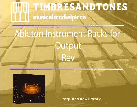 Ableton Instrument Racks for Output Rev