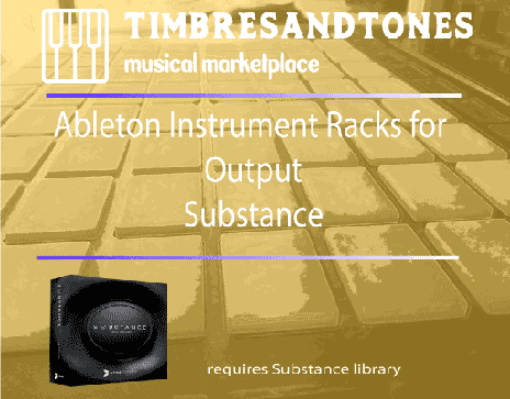 Ableton Instrument Racks for Output Substance